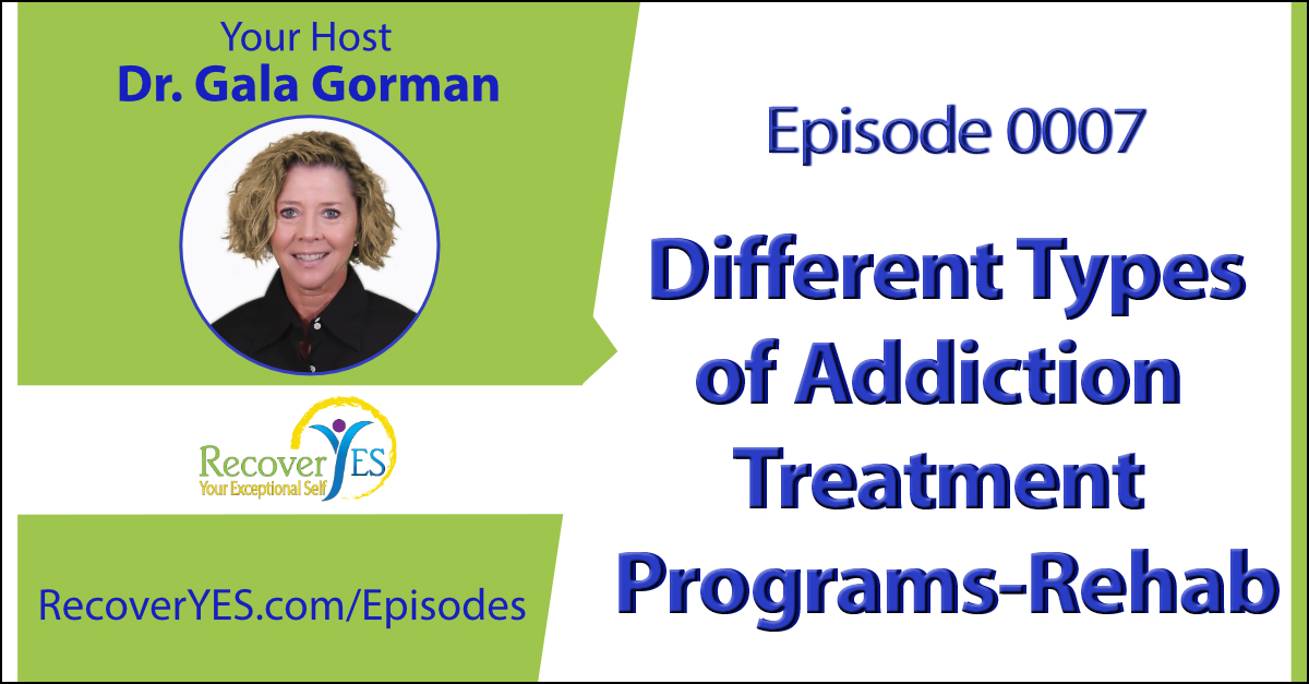 Recovery ReLOVution 0007: Different Types of Addiction Treatment Programs - Rehab