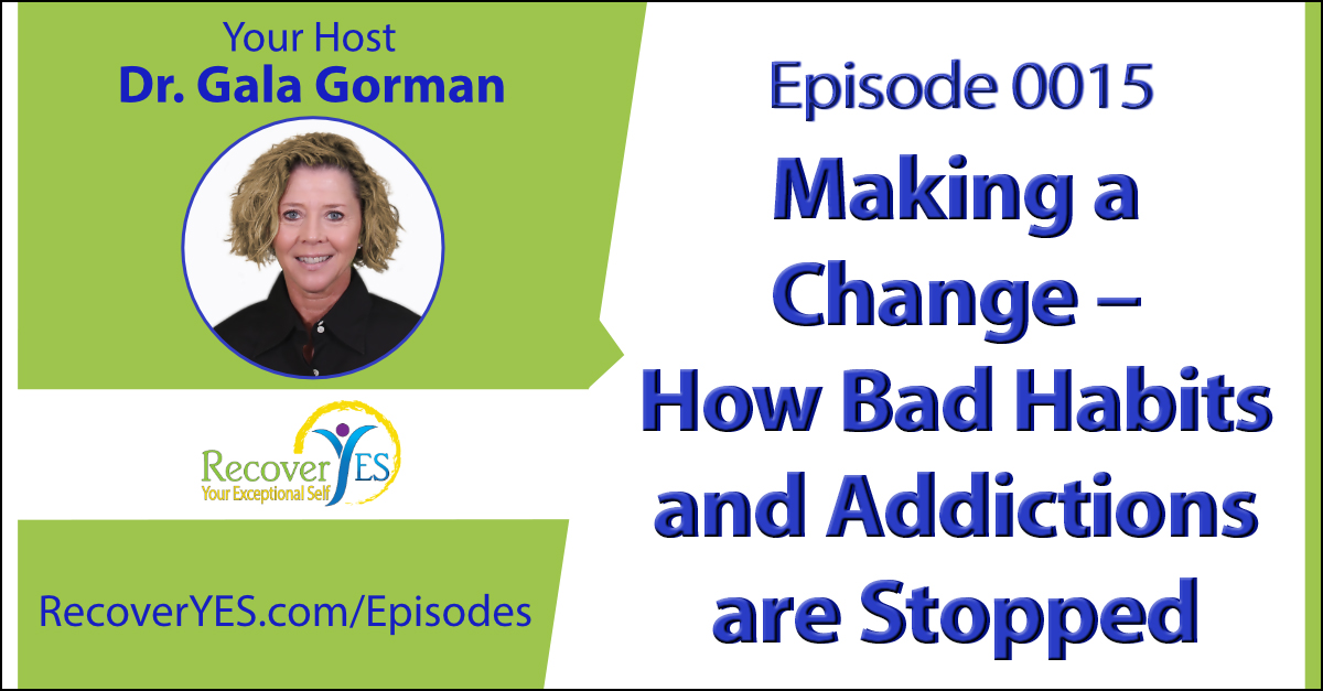 Recovery ReLOVution 0015: Making a Change - How Bad Habits and Addictions are Stopped